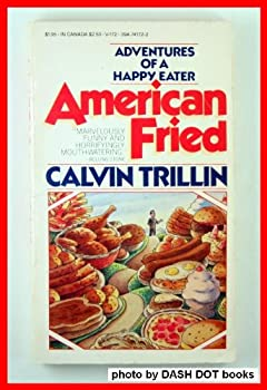American Fried: Adventures of a Happy Eater - Book #1 of the Tummy Trilogy