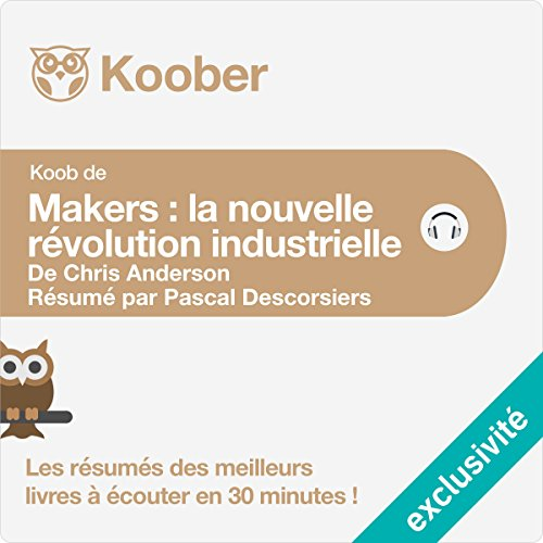 Résumé : Makers : La nouvelle révolution industrielle de Chris Anderson cover art