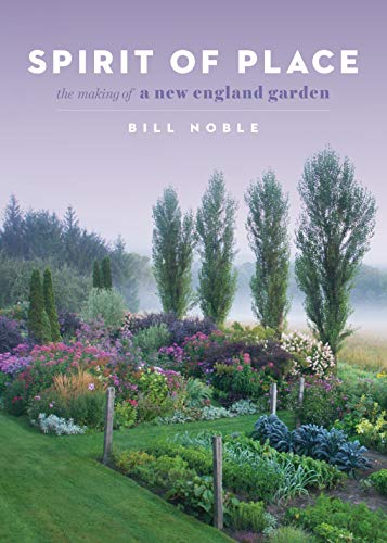 Compare Textbook Prices for Spirit of Place: The Making of a New England Garden Illustrated Edition ISBN 9781604698503 by Noble, Bill