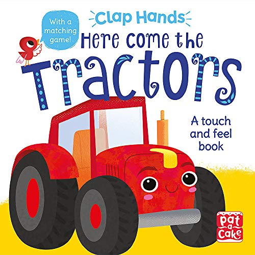 Here Come the Tractors: A touch-and-feel board book (Clap Hands)