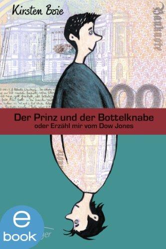Der Prinz und der Bottelknabe oder Erzähl mir vom Dow Jones