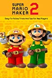 Super Mario Maker 2: Easy-To-Follow Tricks And Tips For New Players: Mario Maker 2 Controls