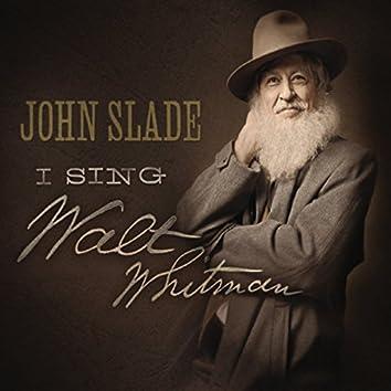 I Sing Walt Whitman!