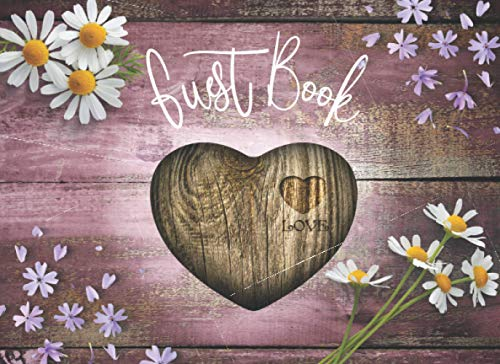 Guest Book: Rustic Wooden Heart Guest Book, Rustic Theme Guest Book for Bridal Shower - (8.25' X 6' & 120 Pages Interiors)