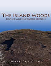 The Island Woods: Abandoned Settlement, Granite Quarries, and Enigmatic Boulders of Cape Ann, Massachusetts