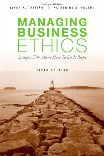Managing Business Ethics: Straight Talk about How to Do...