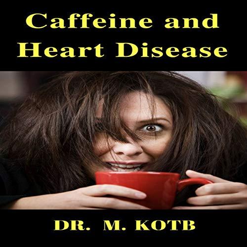Caffeine and Heart Disease audiobook cover art