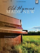 Old Hymns Made New: Contemporary Hymn Settings for the Piano Soloist