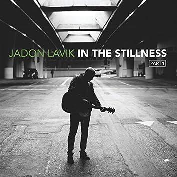 In the Stillness, Pt. 1