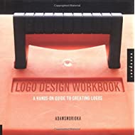 Logo Design Workbook: A Hands-On Guide to Creating Logos
