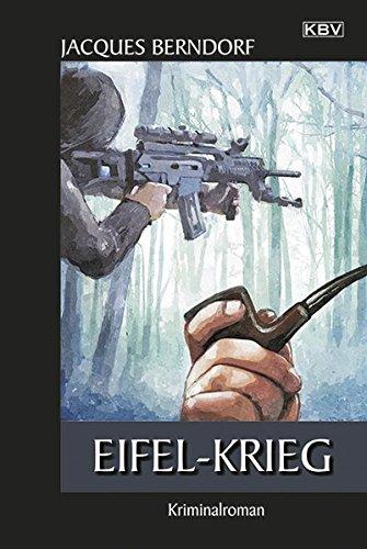Eifel-Krieg: Der 22. Siggi-Baumeister-Krimi (Eifel-Krimi)