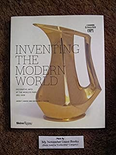 Inventing the Modern World: Decorative Arts at the World's Fairs 1851-1939 by Busch, Jason T. and Catherine L Futter (2012) Paperback