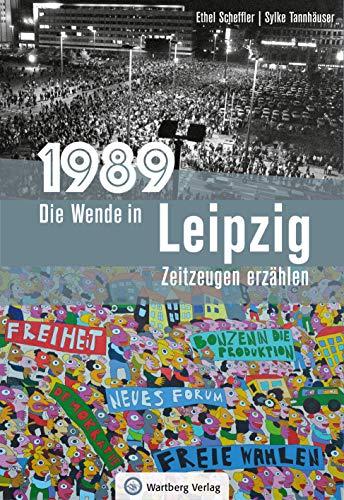 1989 - Die Wende in Leipzig: Zeitzeugen erzählen