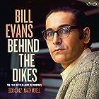 ビハインド・ザ・ダイクス / ビル・エヴァンス (Behind The Dikes / Bill Evans) [2CD] [日本語帯・完全翻訳解説付] [Live]