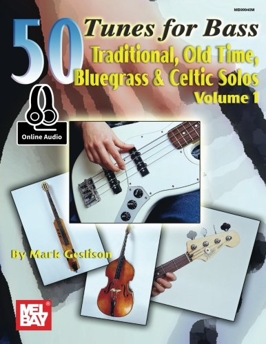 50 Tunes for Bass, Volume 1: Traditional, Old Time, Bluegrass & Celtic Solos