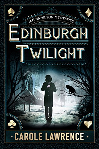 Edinburgh Twilight (Ian Hamilton Mysteries Book 1) by [Carole Lawrence]