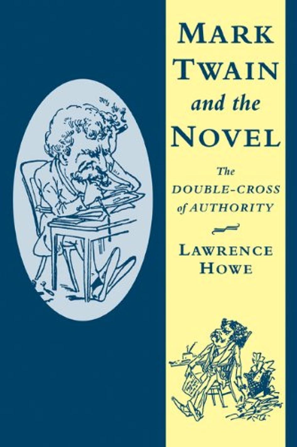 傀儡誇張する拡大するMark Twain and the Novel: The Double-Cross of Authority (Cambridge Studies in American Literature and Culture)