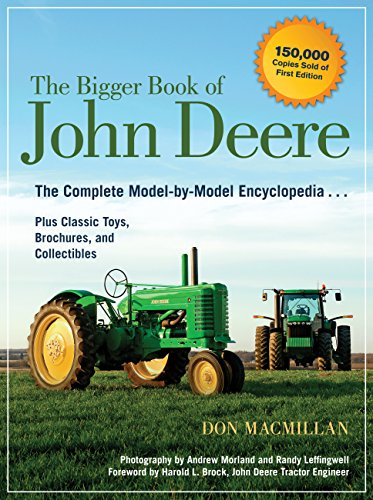 Bigger Book of John Deere: The Complete Model-by-Model Encyclopedia Plus Classic Toys, Brochures, and Collectibles