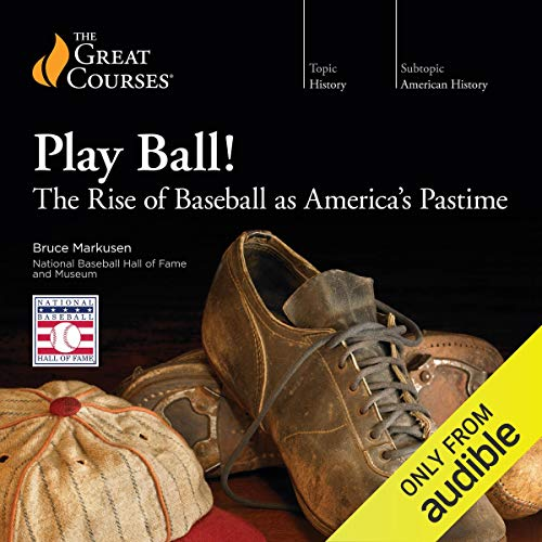 Play Ball! The Rise of Baseball as America's Pastime audiobook cover art