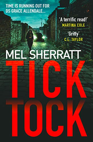 Tick Tock: The gripping new crime thriller from the million-copy bestseller (DS Grace Allendale, Book 2) (DS Grace Allendale Series) (English Edition)