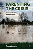 Parenting the Crisis: The cultural politics of parent-blame