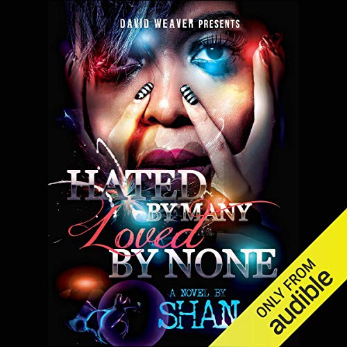 Couverture de Hated by Many, Loved by None