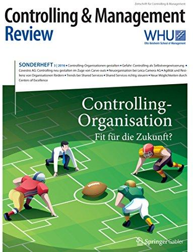 Controlling & Management Review Sonderheft 3-2016: Controlling-Organisation - Fit für die Zukunft? (CMR-Sonderhefte 3)