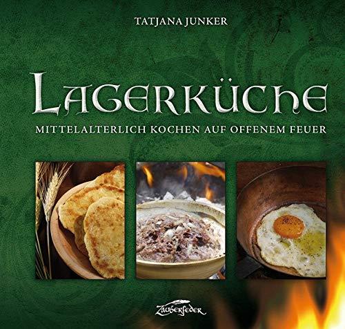 Lagerküche: Mittelalterlich Kochen auf offenem Feuer
