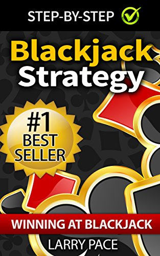 Blackjack Strategy: Winning at Blackjack:Tips and Strategies for Winning and Dominating at the Casino (Blackjack, Counting Cards, Blackjack Winning, Good ... Black Jack, Card Counting) (English Edition)