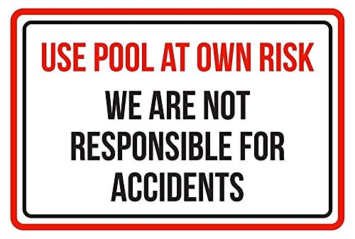 Warnschild Use The Swimming Pool at Own Risk We Are not Free Accidents SPA 12X16 Inches M0223 Verkehrszeichen Geschäftsschild Aluminium Metall Zinnschild