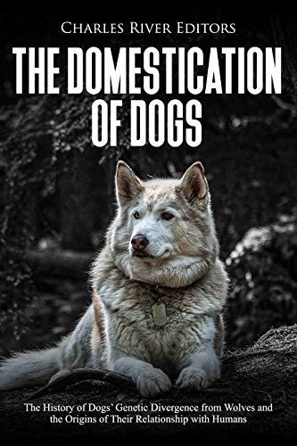 The Domestication of Dogs: The History of Dogs' Genetic Divergence from Wolves and the Origins of Their Relationship with Humans
