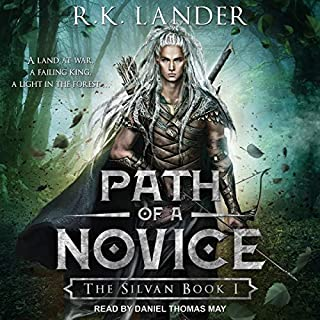 Path of a Novice     Silvan Series, Book 1              By:                                                                                                                                 R.K. Lander                               Narrated by:                                                                                                                                 Daniel Thomas May                      Length: 9 hrs and 23 mins     7 ratings     Overall 4.9