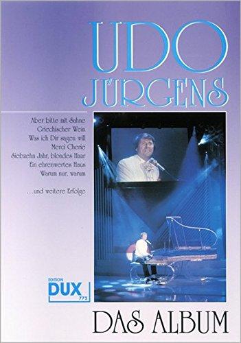 Udo Jürgens - Das Album: Eine Sammlung der grössten Erfolge, bearbeitet für Gesang + Klavier: Eine Sammlung der größten Erfolge, bearbeitet für Gesang und Klavier