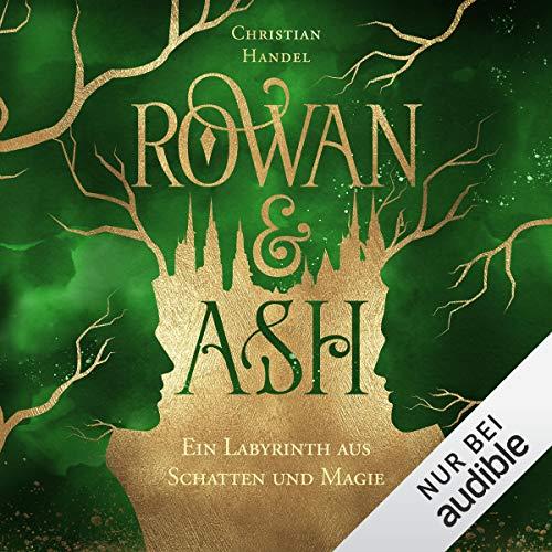 Ein Labyrinth aus Schatten und Magie: Rowan & Ash