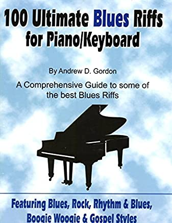 100 Ultimate Blues Riffs for Piano/Keyboards (Book and CD) by Andrew D. Gordon(1995-01-20)