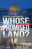 Whose Promised Land? The continuing conflict over Israel and Palestine