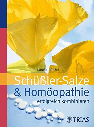 Dichtl, Karoline<br />Schüssler-Salze und Homöopathie erfolgreich kombinieren - jetzt bei Amazon bestellen