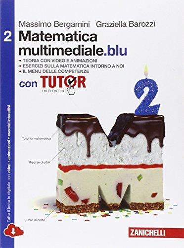 Matematica multimediale.blu. Con fascicolo costruire competenze di matematica. Con Tutor. Per le Scuole superiori. Con espansione online (Vol. 2)