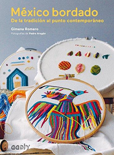 México bordado: De la tradición al punto contemporáneo (GGDiy)