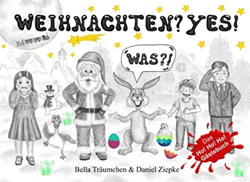 Weihnachten? YES!: Das Ho! Ho! Ho! - Gästebuch zu Weihnachten. Das lustige Weihnachtsgeschenk für...