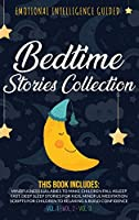 Bedtime Stories Collection: This book includes: Mindfulness Lullabies to Make Children Fall Asleep Fast, Deep Sleep Stories for Kids, Mindful Meditation Scripts for Children to Relaxing and Build Confidence (Bundle)