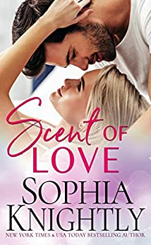 Scent of Love: An enemies to lovers, feel-good romantic comedy (Falcons in Love Book 1) by [Sophia Knightly]