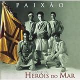 Songtexte von Heróis do Mar - Paixão - O melhor dos Heróis do Mar