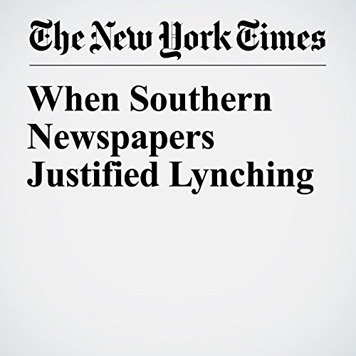 When Southern Newspapers Justified Lynching copertina