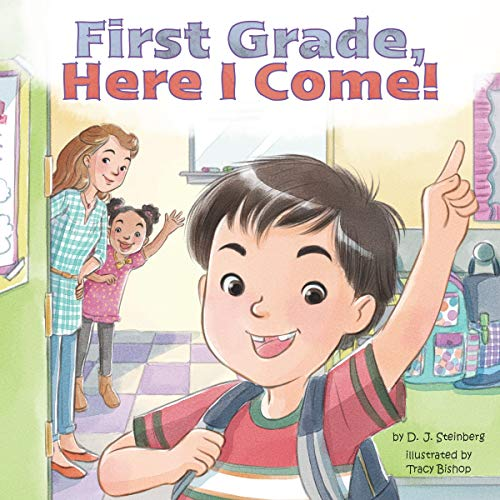 First Grade, Here I Come! Audiobook By D. J. Steinberg cover art