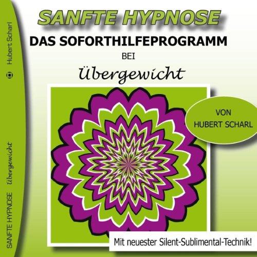 Das Soforthilfeprogramm bei Übergewicht (Sanfte Hypnose) Titelbild