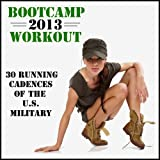 Boot Camp Workout 2013: 30 Running Cadences of the U.S. Military