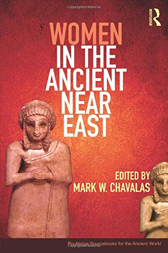 Women in the Ancient Near East (Routledge Sourcebooks for the Ancient World)