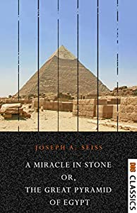 A Miracle in Stone: The Great Pyramid of Egypt