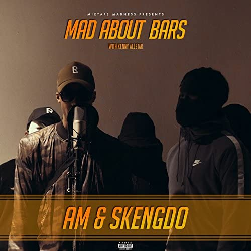 Mixtape Madness, Skengdo & AM